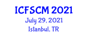 International Conference on Food Science, Contamination and Micronutrients (ICFSCM) July 29, 2021 - Istanbul, Turkey