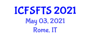 International Conference on Food Science, Food Toxicology and Safety (ICFSFTS) May 03, 2021 - Rome, Italy