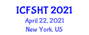 International Conference on Food Science, Hygiene and Technology (ICFSHT) April 22, 2021 - New York, United States