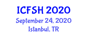 International Conference on Food Sciences and Health (ICFSH) September 24, 2020 - Istanbul, Turkey