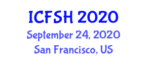 International Conference on Food Sciences and Health (ICFSH) September 24, 2020 - San Francisco, United States