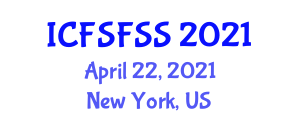 International Conference on Food Systems, Food Security and Stability (ICFSFSS) April 22, 2021 - New York, United States