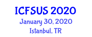 International Conference on Food Systems, Utilization and Stability (ICFSUS) January 30, 2020 - Istanbul, Turkey