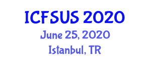 International Conference on Food Systems, Utilization and Stability (ICFSUS) June 25, 2020 - Istanbul, Turkey