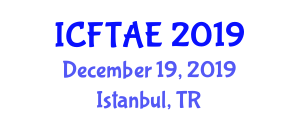 International Conference on Food Technology and Agricultural Engineering (ICFTAE) December 19, 2019 - Istanbul, Turkey
