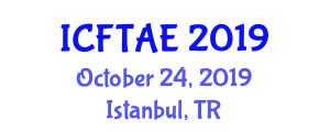 International Conference on Food Technology and Agricultural Engineering (ICFTAE) October 24, 2019 - Istanbul, Turkey