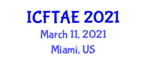 International Conference on Food Technology and Agricultural Engineering (ICFTAE) March 11, 2021 - Miami, United States