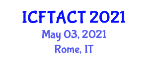 International Conference on Food Technology and Automatic Canning Technologies (ICFTACT) May 03, 2021 - Rome, Italy