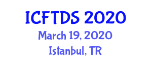 International Conference on Food Technology, Design and Science (ICFTDS) March 19, 2020 - Istanbul, Turkey