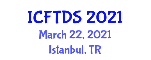 International Conference on Food Technology, Design and Science (ICFTDS) March 22, 2021 - Istanbul, Turkey