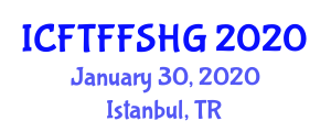 International Conference on Food Technology, Functional Food, Safety and Health Guidelines (ICFTFFSHG) January 30, 2020 - Istanbul, Turkey