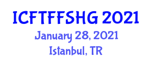 International Conference on Food Technology, Functional Food, Safety and Health Guidelines (ICFTFFSHG) January 28, 2021 - Istanbul, Turkey