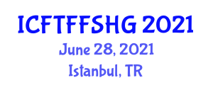 International Conference on Food Technology, Functional Food, Safety and Health Guidelines (ICFTFFSHG) June 28, 2021 - Istanbul, Turkey