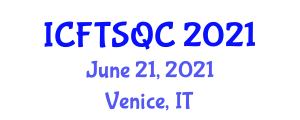 International Conference on Food Technology, Standards and Quality Control (ICFTSQC) June 21, 2021 - Venice, Italy