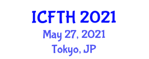 International Conference on Food Tourism and Hospitality (ICFTH) May 27, 2021 - Tokyo, Japan