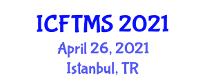 International Conference on Food Tourism and Marketing Strategies (ICFTMS) April 26, 2021 - Istanbul, Turkey