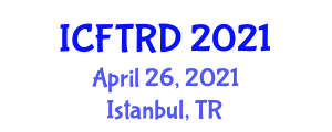 International Conference on Food Tourism and Regional Development (ICFTRD) April 26, 2021 - Istanbul, Turkey