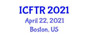 International Conference on Food Tourism Research (ICFTR) April 22, 2021 - Boston, United States