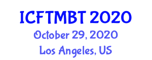 International Conference on Food Traceability and Molecular Biology Techniques (ICFTMBT) October 29, 2020 - Los Angeles, United States