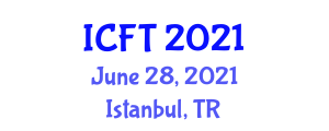 International Conference on Food Traceability (ICFT) June 28, 2021 - Istanbul, Turkey