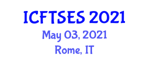 International Conference on Food Transportation Systems and Eutectic Systems (ICFTSES) May 03, 2021 - Rome, Italy