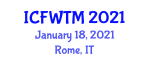 International Conference on Food Waste Treatment and Management (ICFWTM) January 18, 2021 - Rome, Italy