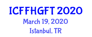 International Conference on Functional Food and Health Guidelines in Food Technology (ICFFHGFT) March 19, 2020 - Istanbul, Turkey
