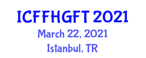 International Conference on Functional Food and Health Guidelines in Food Technology (ICFFHGFT) March 22, 2021 - Istanbul, Turkey