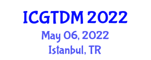 International Conference on Gastronomy, Tourism and Destination Management (ICGTDM) May 06, 2022 - Istanbul, Turkey