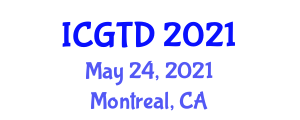 International Conference on Gastronomy Tourism and Destinations (ICGTD) May 24, 2021 - Montreal, Canada
