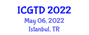 International Conference on Gastronomy Tourism and Destinations (ICGTD) May 06, 2022 - Istanbul, Turkey