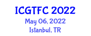 International Conference on Gastronomy Tourism and Food Culture (ICGTFC) May 06, 2022 - Istanbul, Turkey