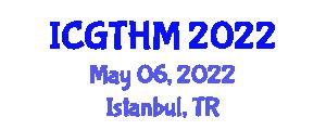International Conference on Gastronomy Tourism and Hospitality Management (ICGTHM) May 06, 2022 - Istanbul, Turkey