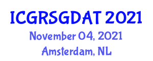 International Conference on Geodetic Remote Sensing, Geomatics and Data Acquisition Techniques (ICGRSGDAT) November 04, 2021 - Amsterdam, Netherlands