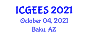 International Conference on Geological Engineering and Earth Sciences (ICGEES) October 04, 2021 - Baku, Azerbaijan