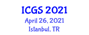 International Conference on Geosciences and Seismology (ICGS) April 26, 2021 - Istanbul, Turkey