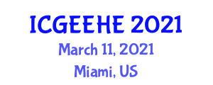 International Conference on Geotechnical Earthquake Engineering, Seismology and Earthquakes (ICGEEHE) March 11, 2021 - Miami, United States