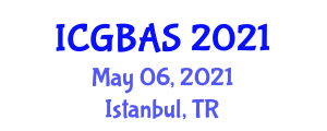 International Conference on Green Biotechnology and Agricultural Systems (ICGBAS) May 06, 2021 - Istanbul, Turkey