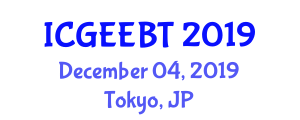 International Conference on Green Environmental Energy and Building Technology (ICGEEBT) December 04, 2019 - Tokyo, Japan