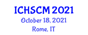 International Conference on Health Supply Chain Management (ICHSCM) October 18, 2021 - Rome, Italy