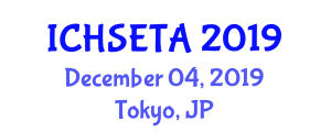 International Conference on Health Systems Engineering and Technological Advancements (ICHSETA) December 04, 2019 - Tokyo, Japan