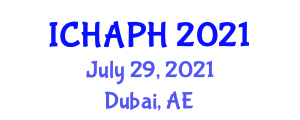 International Conference on Healthcare Administration and Public Health (ICHAPH) July 29, 2021 - Dubai, United Arab Emirates