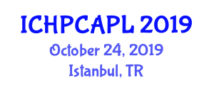 International Conference on High Performance Computer Architecture and Programming Languages (ICHPCAPL) October 24, 2019 - Istanbul, Turkey