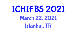 International Conference on Hospitality Industry, Food and Beverage Sector (ICHIFBS) March 22, 2021 - Istanbul, Turkey