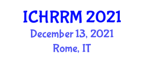 International Conference on Hotel, Resort and Restaurant Management (ICHRRM) December 13, 2021 - Rome, Italy