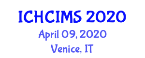 International Conference on Human-Computer Interaction and Management Studies (ICHCIMS) April 09, 2020 - Venice, Italy