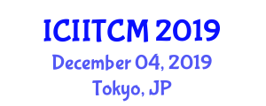 International Conference on Industrial Internet of Things and Connected Manufacturing (ICIITCM) December 04, 2019 - Tokyo, Japan