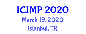 International Conference on Industrial Materials Processing (ICIMP) March 19, 2020 - Istanbul, Turkey