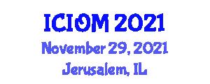 International Conference on Industrial Organization and Management (ICIOM) November 29, 2021 - Jerusalem, Israel