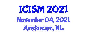 International Conference on Information Systems Management (ICISM) November 04, 2021 - Amsterdam, Netherlands